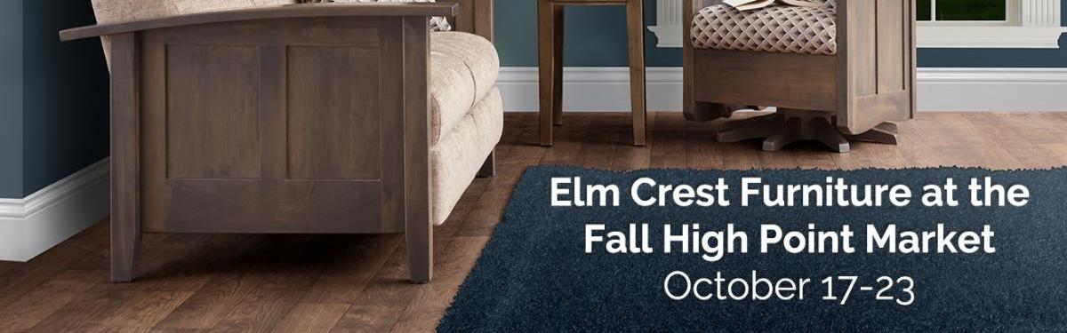 Elm Crest Furniture High Point Market