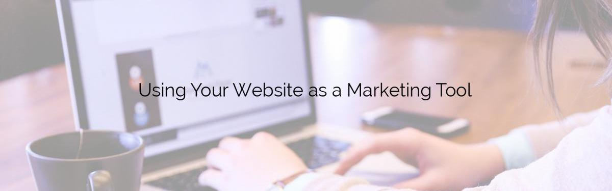 How to Properly Utilize Your Website